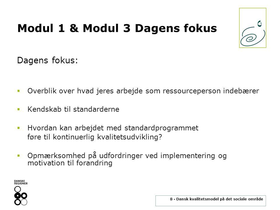 Modul 1 & Modul 3 Dagens fokus
