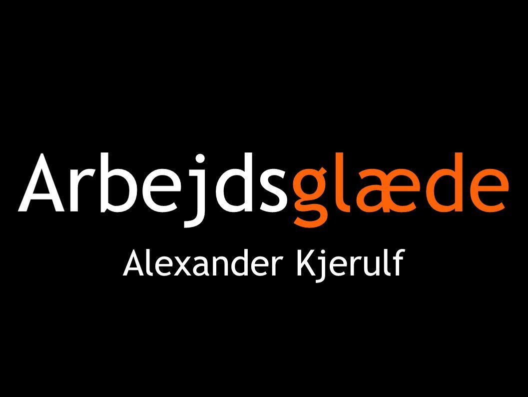 Arbejdsglæde Alexander Kjerulf