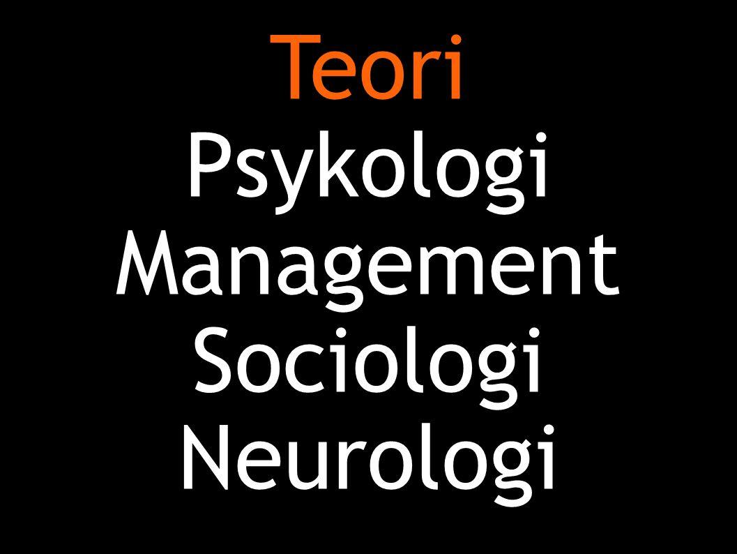 Teori Psykologi Management Sociologi Neurologi