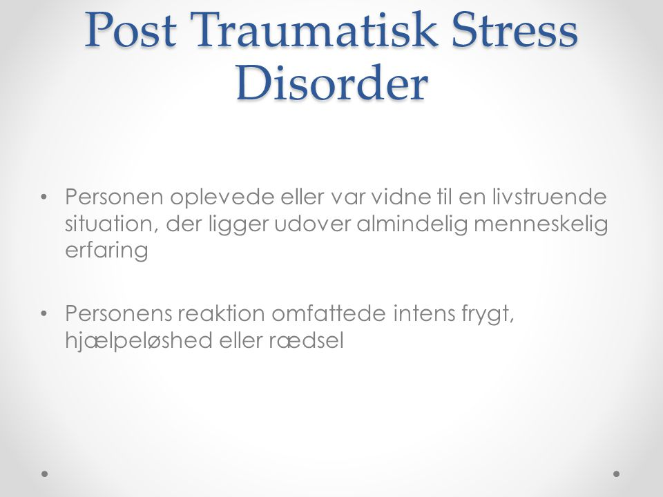 Post Traumatisk Stress Disorder