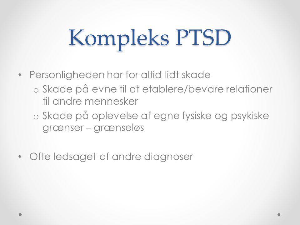 Kompleks PTSD Personligheden har for altid lidt skade