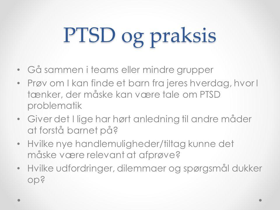 PTSD og praksis Gå sammen i teams eller mindre grupper