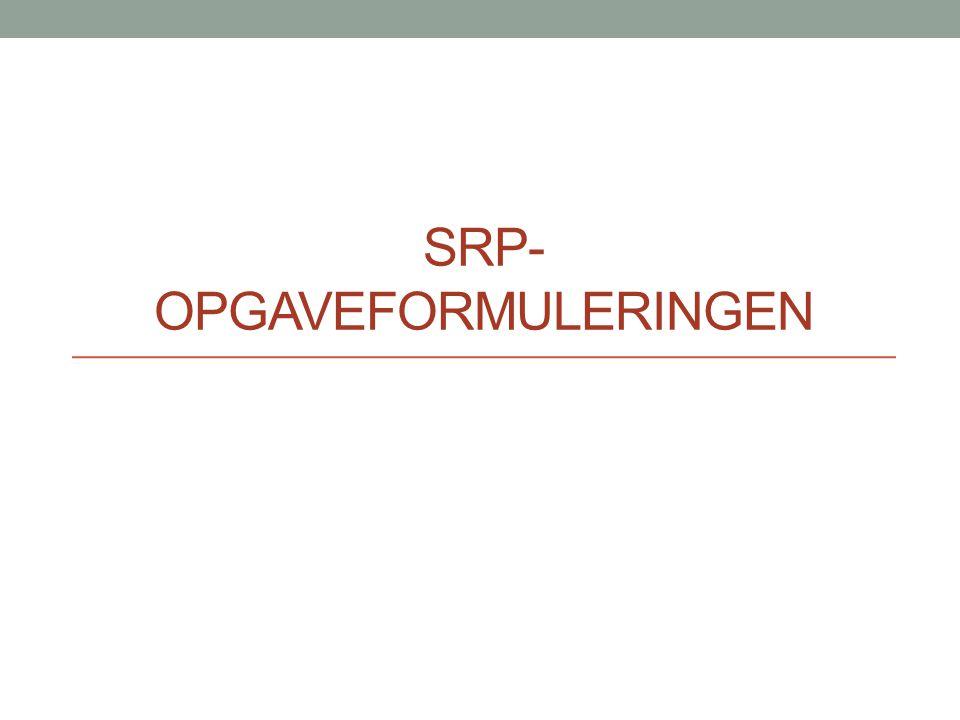SRP- opgaveformuleringen