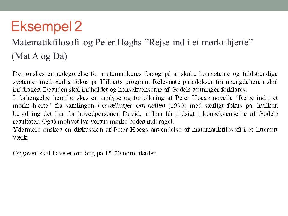 Eksempel 2 Matematikfilosofi og Peter Høghs Rejse ind i et mørkt hjerte (Mat A og Da)