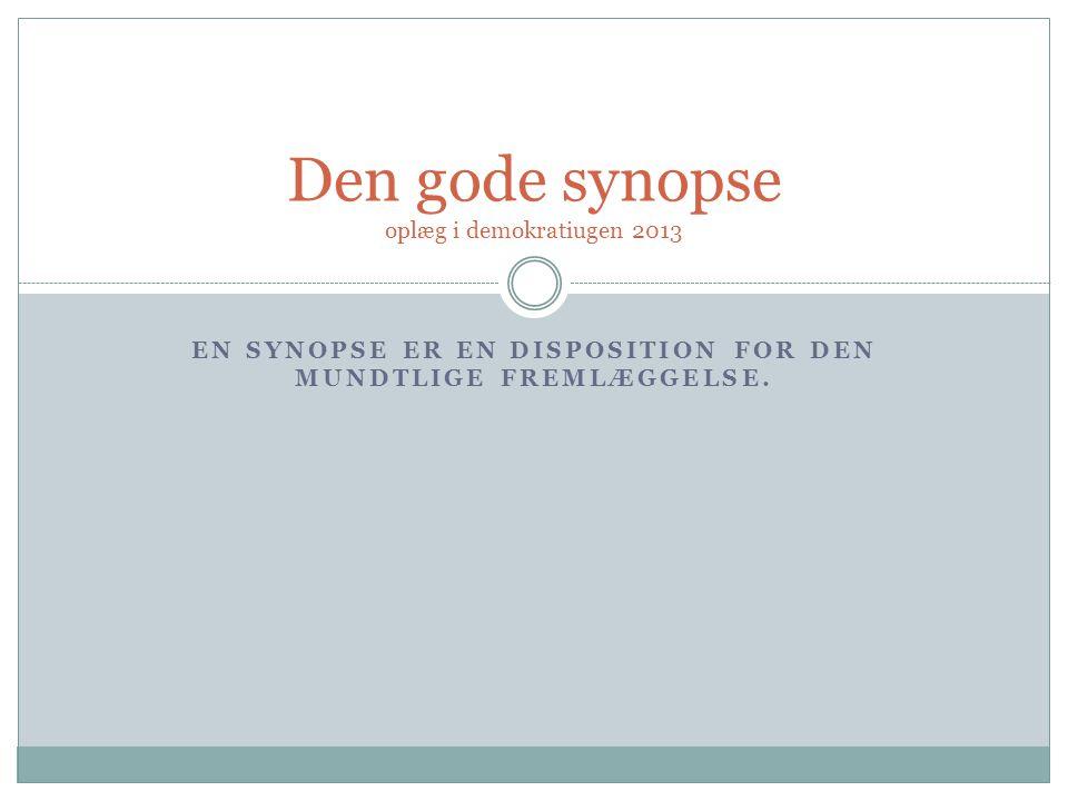 Den gode synopse oplæg i demokratiugen 2013