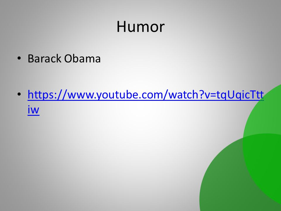 Humor Barack Obama https://www.youtube.com/watch v=tqUqicTttiw Jens
