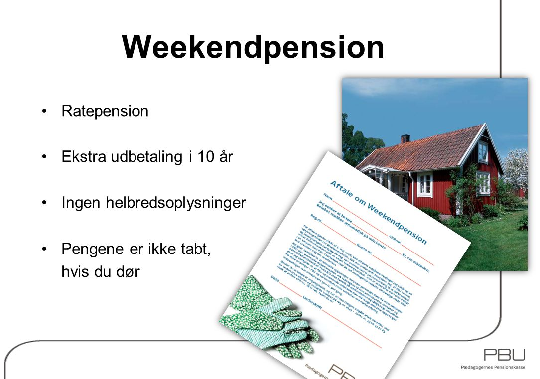 Weekendpension Ratepension Ekstra udbetaling i 10 år