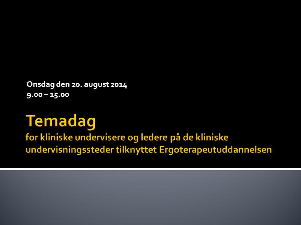 Onsdag den 20. august 2014. 9.00 – 15.00.