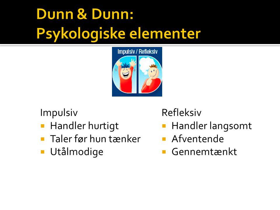 Dunn & Dunn: Psykologiske elementer