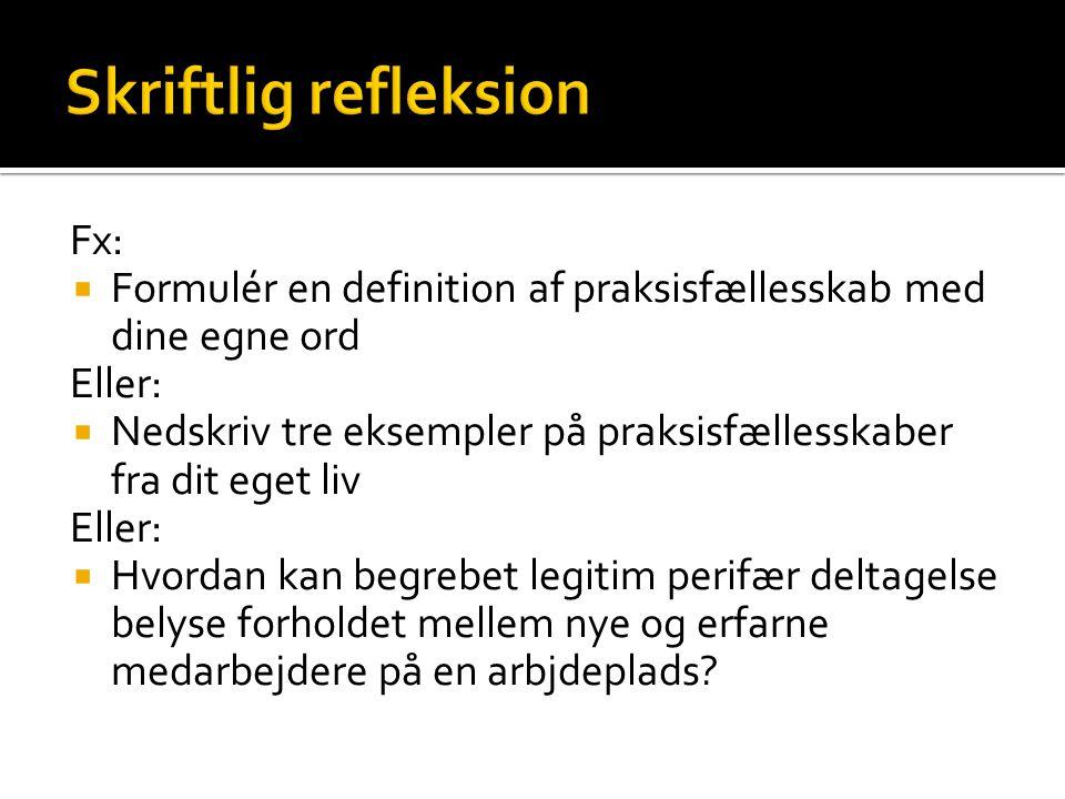 Skriftlig refleksion Fx: