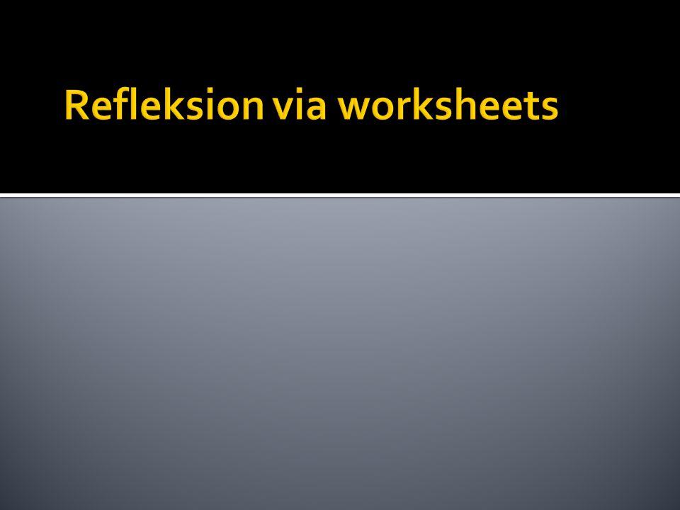 Refleksion via worksheets