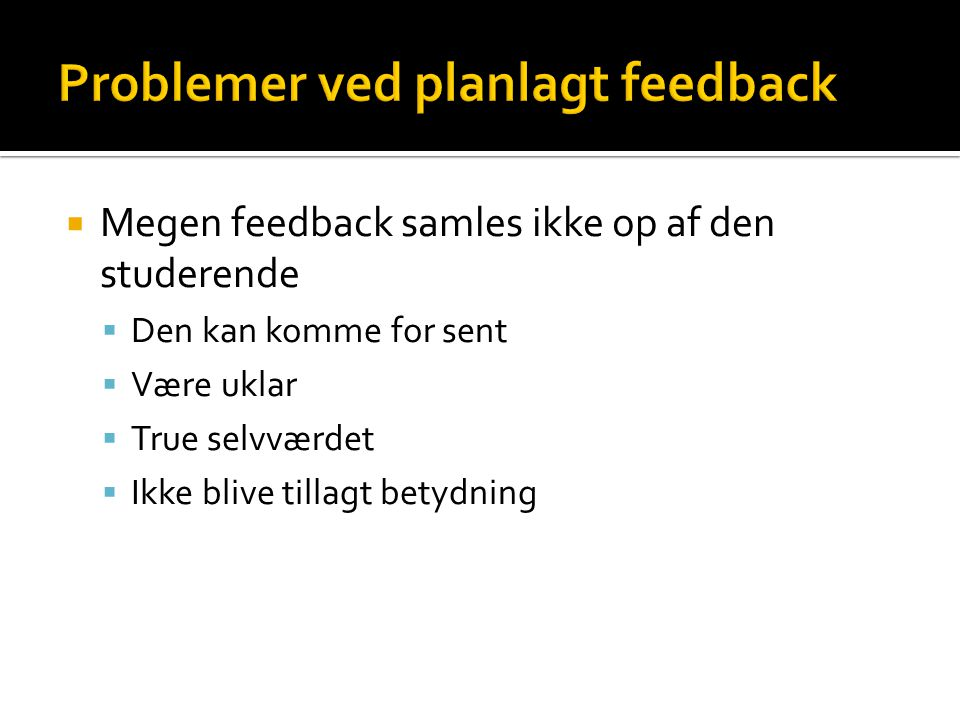 Problemer ved planlagt feedback