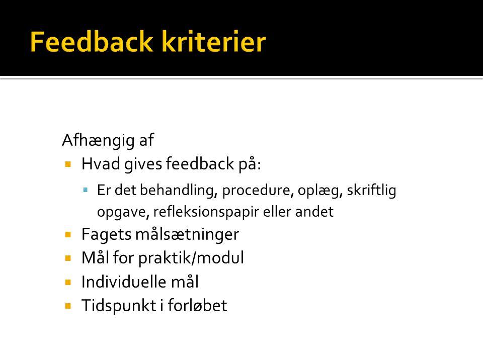 Feedback kriterier Afhængig af Hvad gives feedback på: