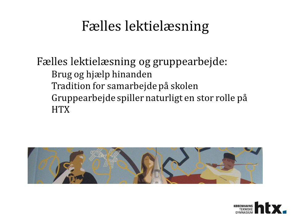 Fælles lektielæsning Fælles lektielæsning og gruppearbejde: