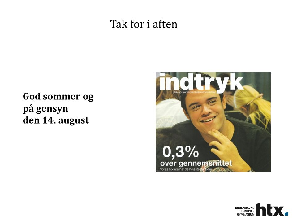 Tak for i aften God sommer og på gensyn den 14. august
