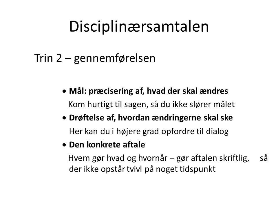 Disciplinærsamtalen Trin 2 – gennemførelsen