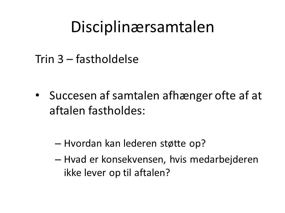 Disciplinærsamtalen Trin 3 – fastholdelse