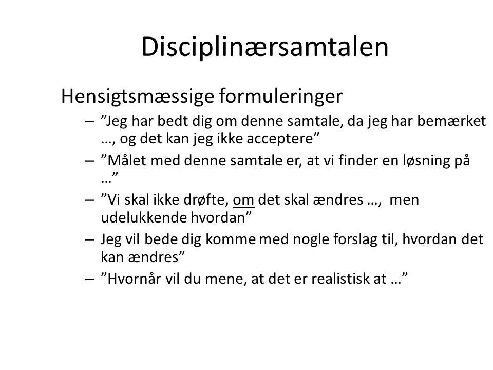 Disciplinærsamtalen Hensigtsmæssige formuleringer