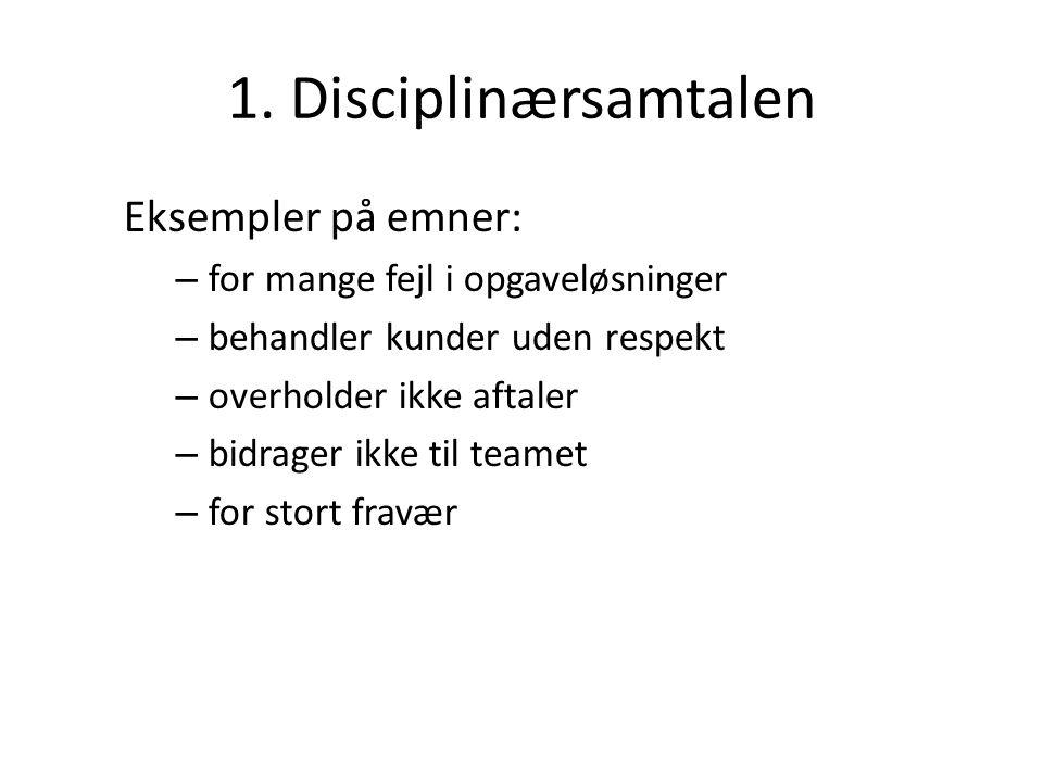 1. Disciplinærsamtalen Eksempler på emner:
