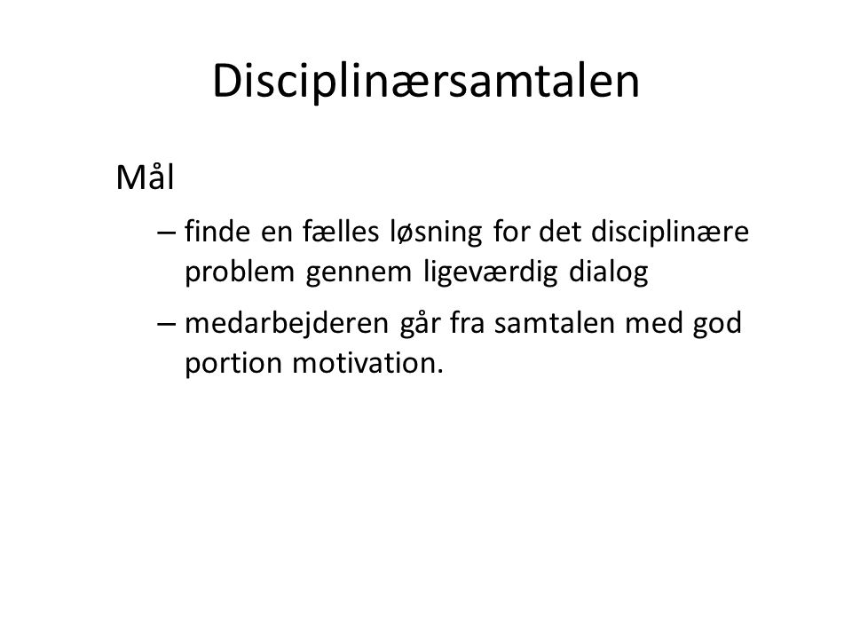 Disciplinærsamtalen Mål