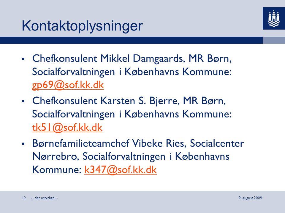 Kontaktoplysninger Chefkonsulent Mikkel Damgaards, MR Børn, Socialforvaltningen i Københavns Kommune: gp69@sof.kk.dk.