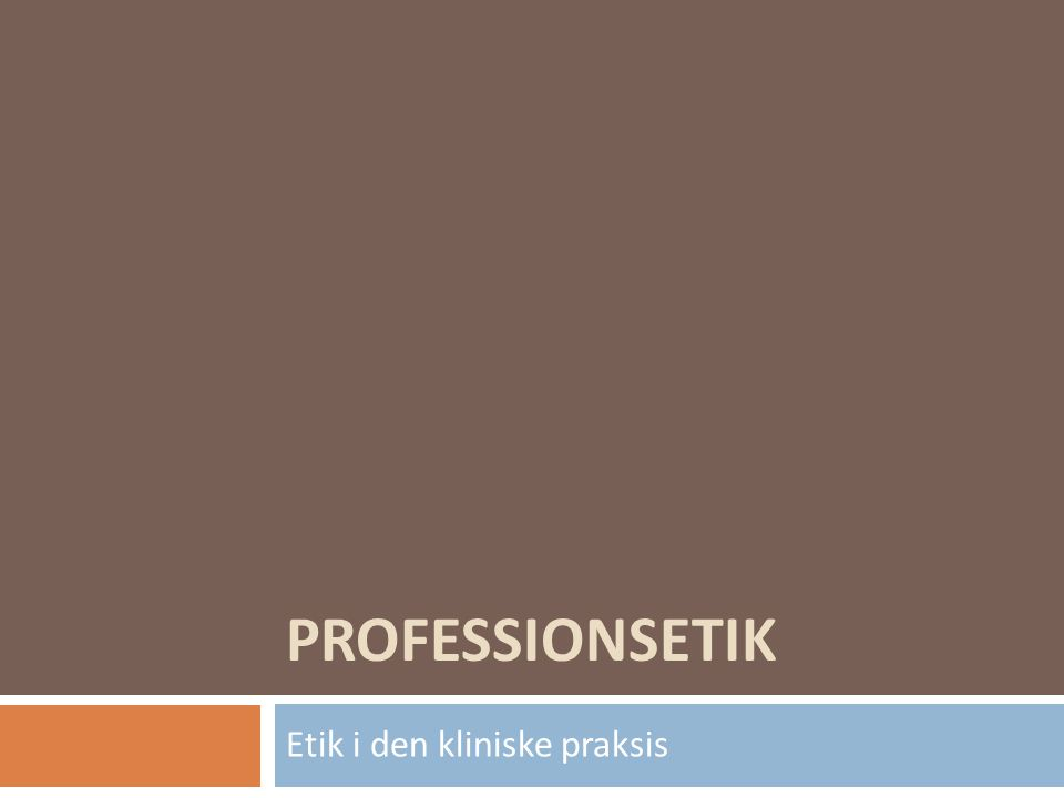 Etik i den kliniske praksis