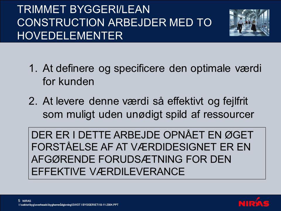 TRIMMET BYGGERI/LEAN CONSTRUCTION ARBEJDER MED TO HOVEDELEMENTER