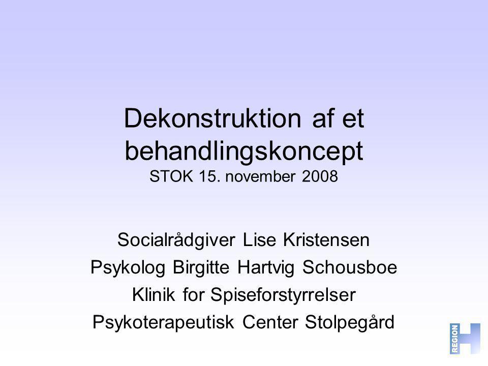 Dekonstruktion af et behandlingskoncept STOK 15. november 2008