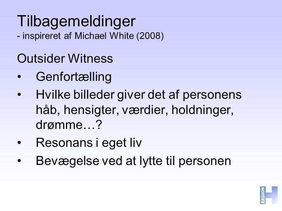 Tilbagemeldinger - inspireret af Michael White (2008)