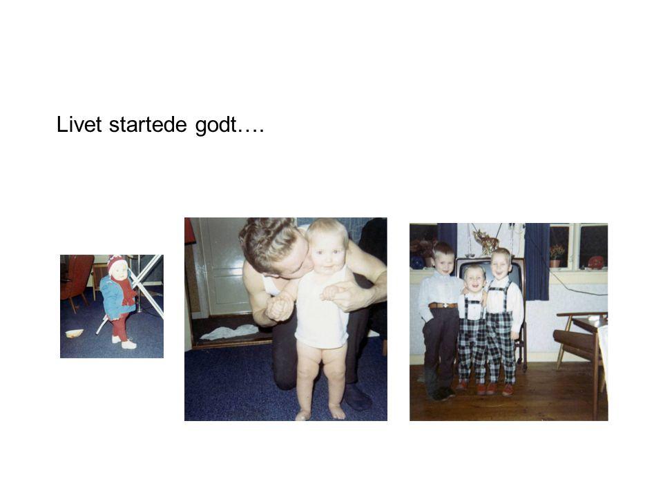 Livet startede godt….