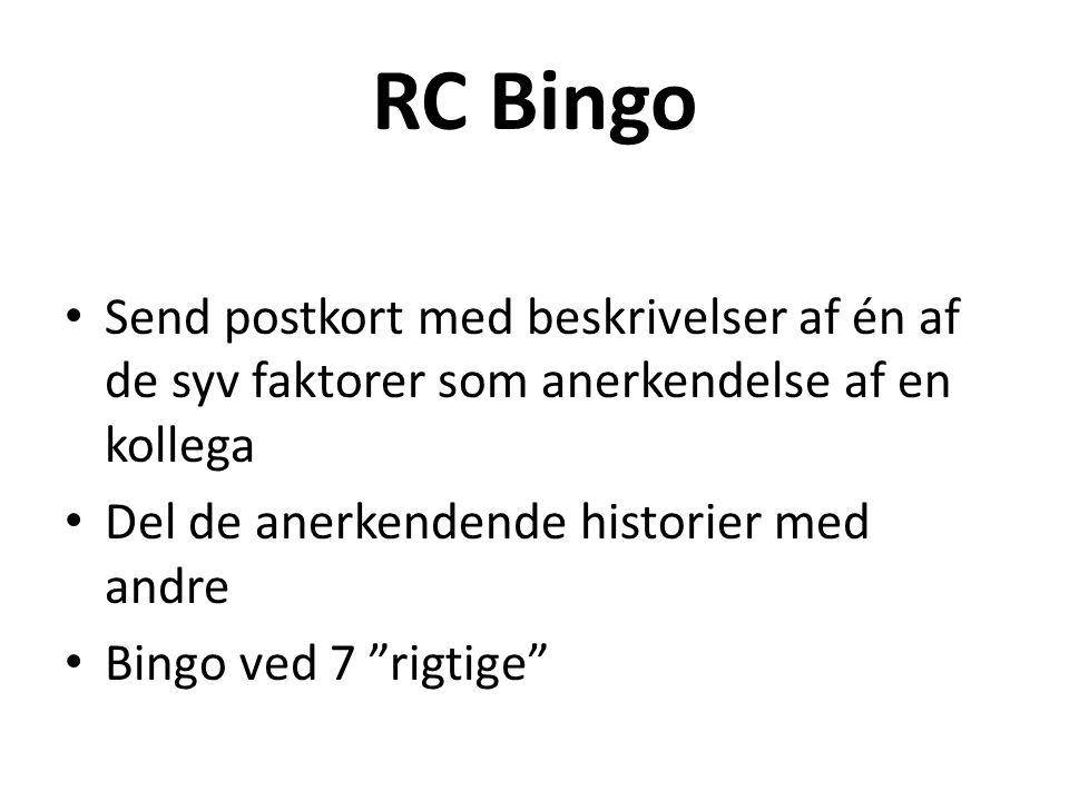 RC Bingo Send postkort med beskrivelser af én af de syv faktorer som anerkendelse af en kollega. Del de anerkendende historier med andre.