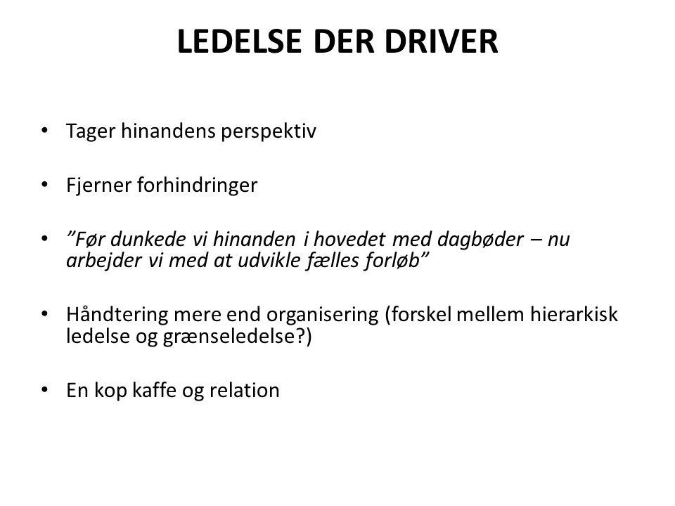 LEDELSE DER DRIVER Tager hinandens perspektiv Fjerner forhindringer