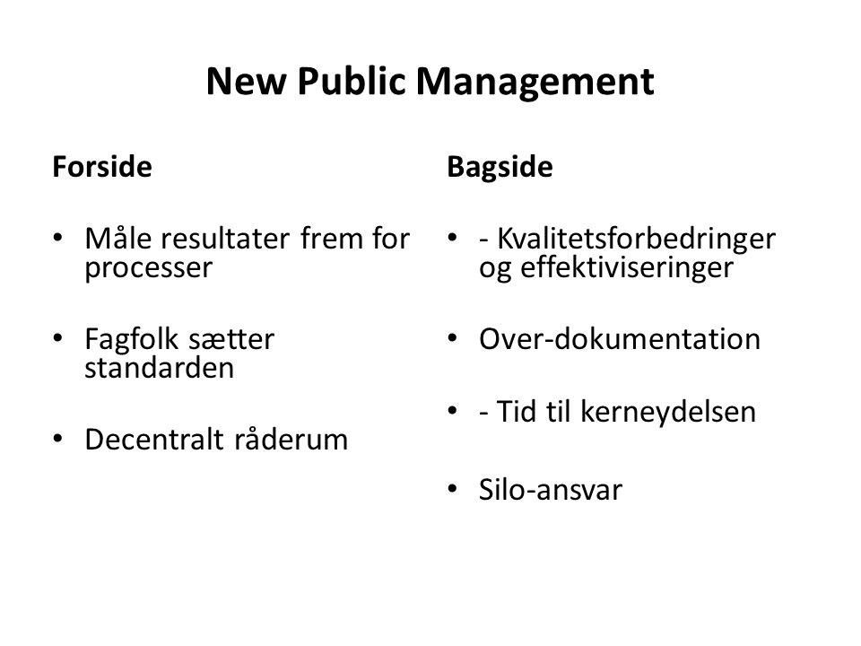 New Public Management Forside Måle resultater frem for processer