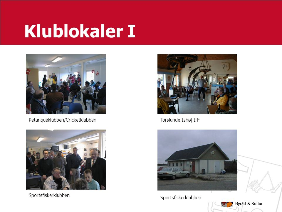 Klublokaler I Petanqueklubben/Cricketklubben Torslunde Ishøj I F