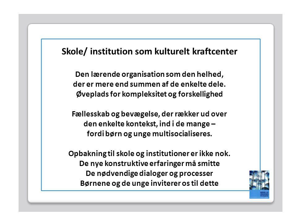 Skole/ institution som kulturelt kraftcenter