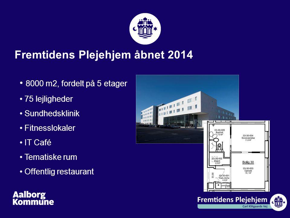 Fremtidens Plejehjem åbnet 2014