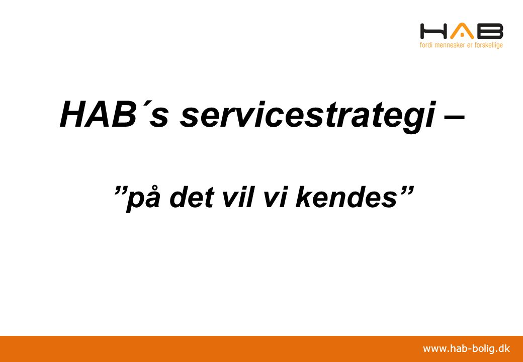 HAB´s servicestrategi – på det vil vi kendes