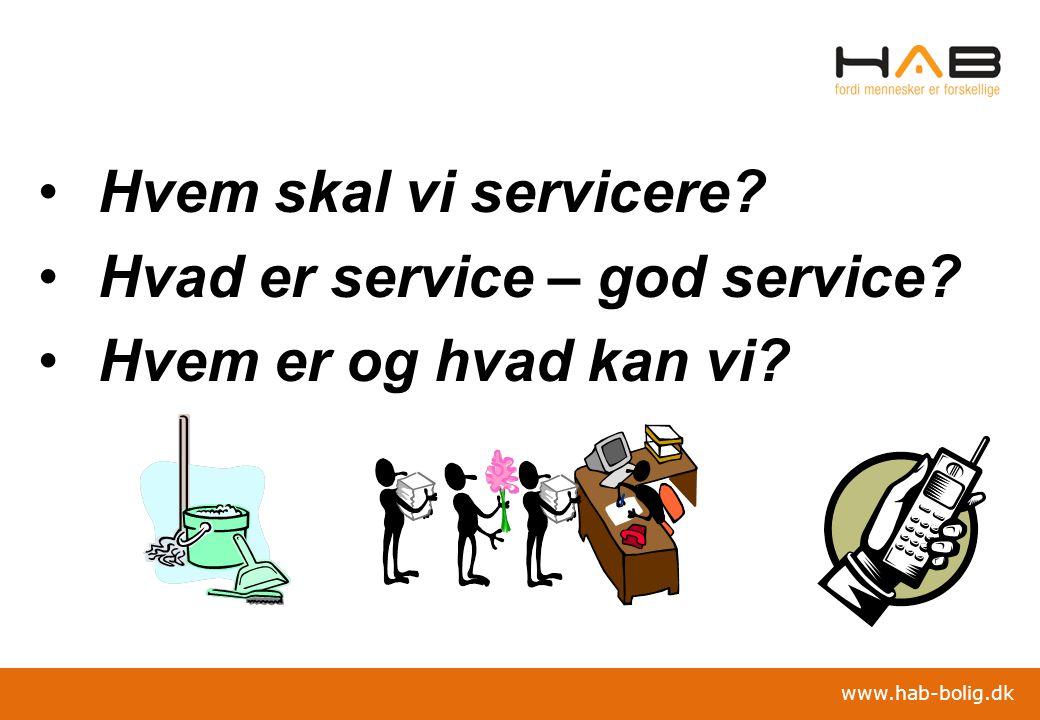 Hvem skal vi servicere Hvad er service – god service Hvem er og hvad kan vi