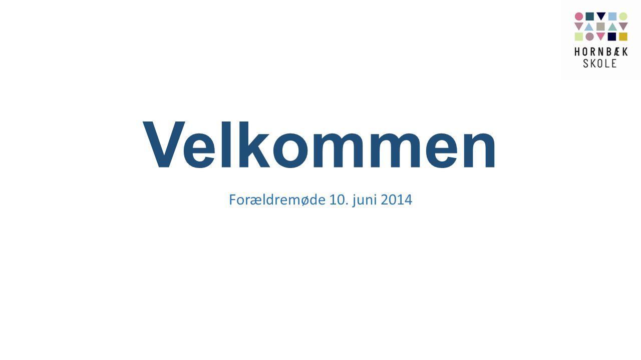 Velkommen Forældremøde 10. juni 2014