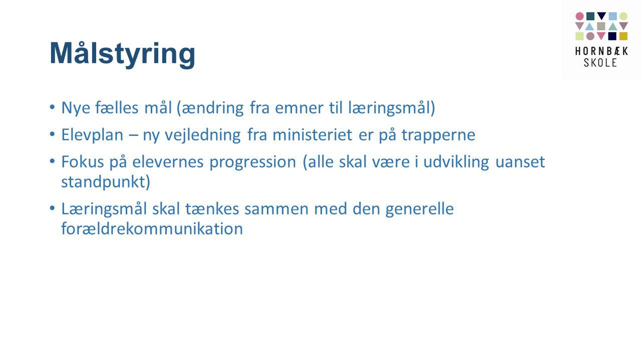 Målstyring Nye fælles mål (ændring fra emner til læringsmål)