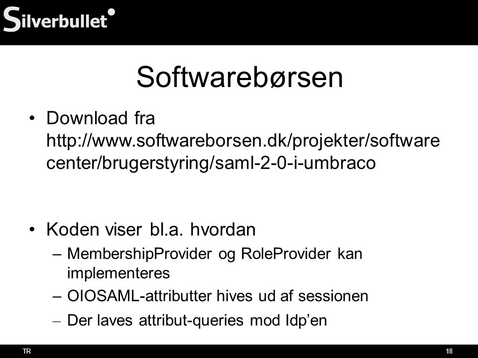 Softwarebørsen Download fra http://www.softwareborsen.dk/projekter/software center/brugerstyring/saml-2-0-i-umbraco.