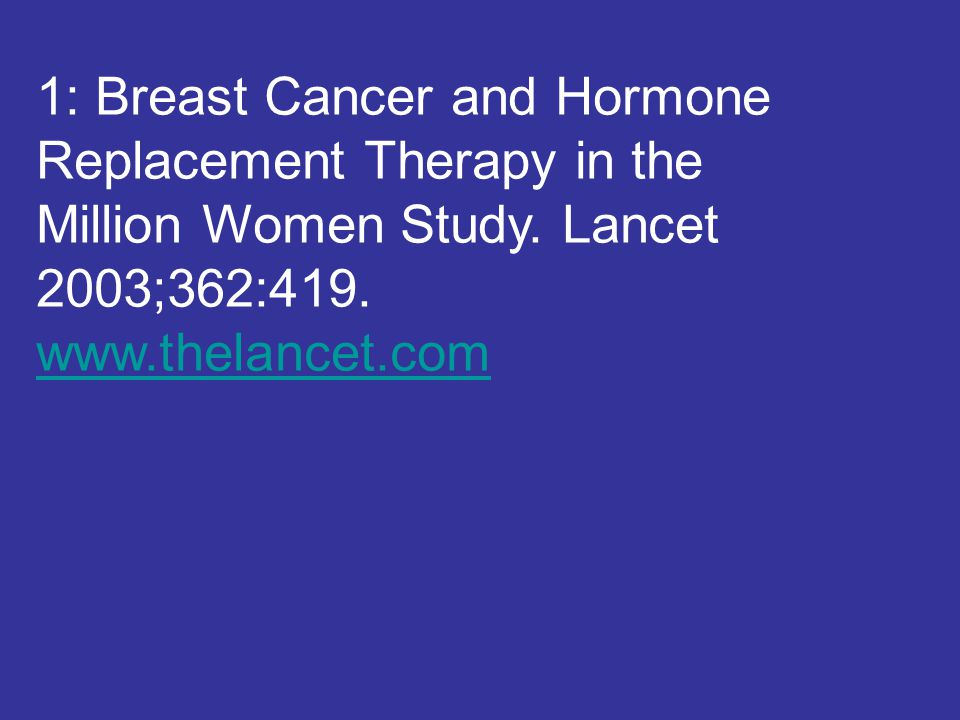 1: Breast Cancer and Hormone Replacement Therapy in the Million Women Study.