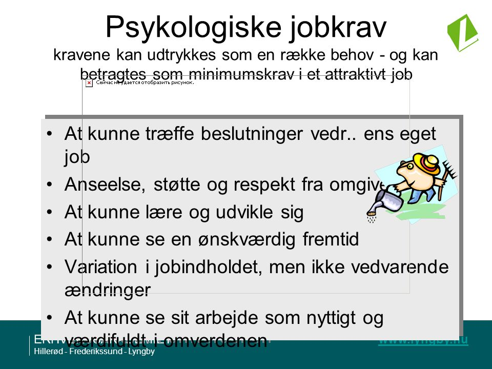 Psykologiske jobkrav kravene kan udtrykkes som en række behov - og kan betragtes som minimumskrav i et attraktivt job