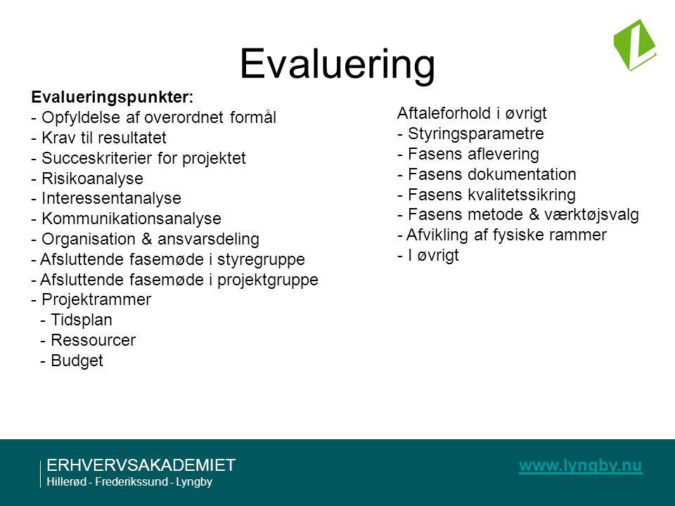 Evaluering Evalueringspunkter: - Opfyldelse af overordnet formål