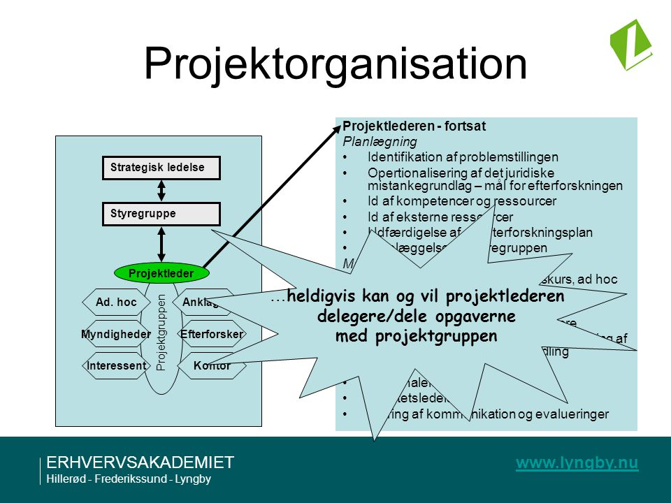 delegere/dele opgaverne med projektgruppen