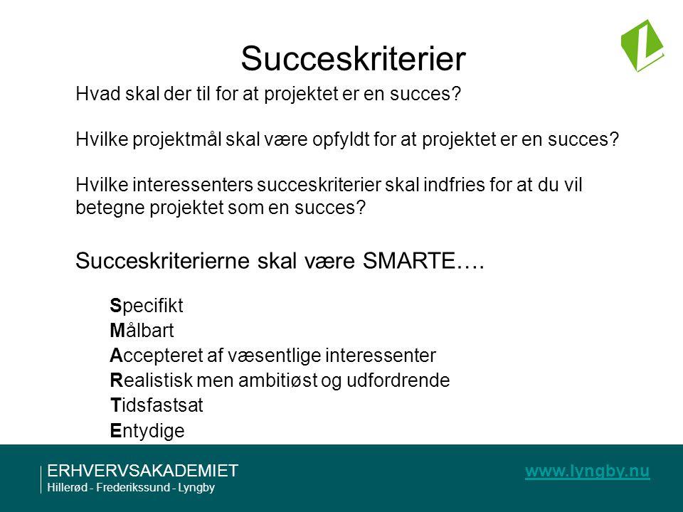 Succeskriterier Succeskriterierne skal være SMARTE….