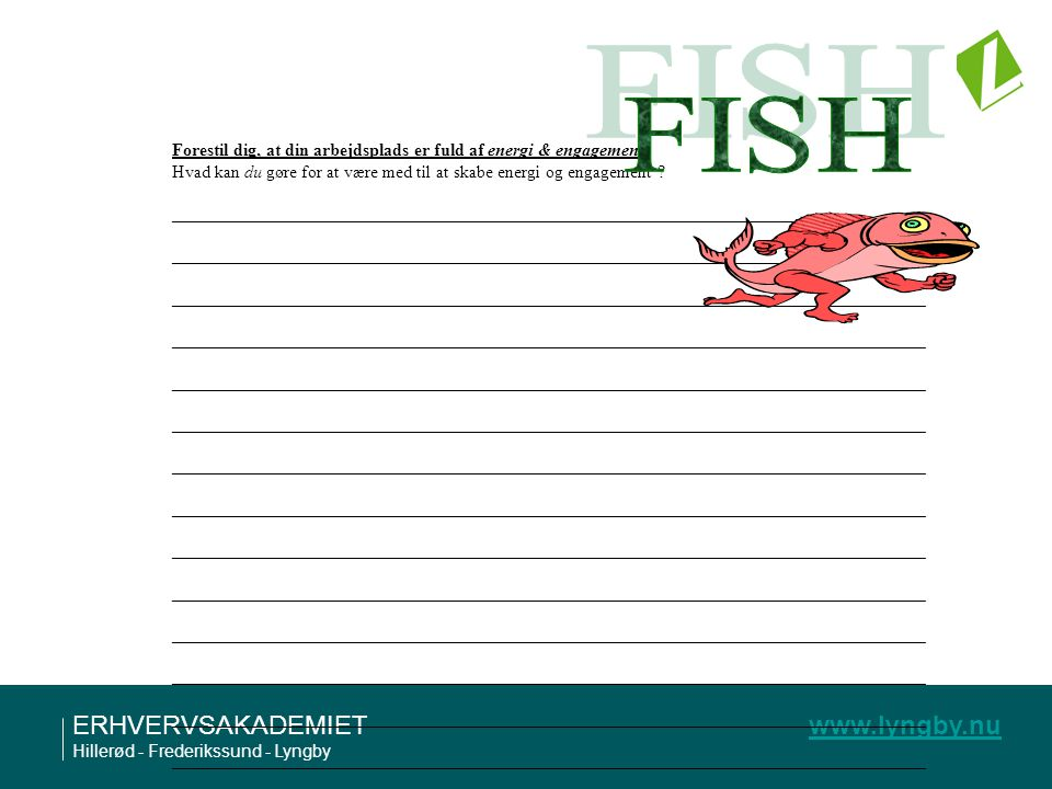 FISH Forestil dig, at din arbejdsplads er fuld af energi & engagement