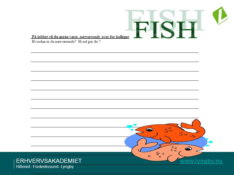 FISH På jobbet vil du gerne være nærværende over for kolleger