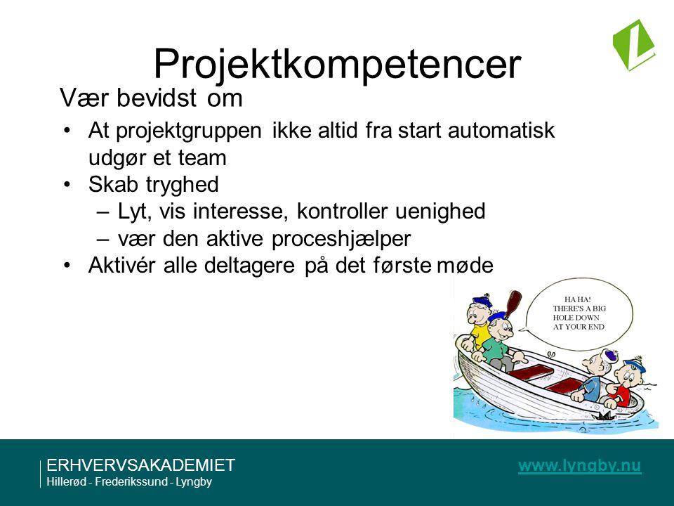Projektkompetencer Vær bevidst om