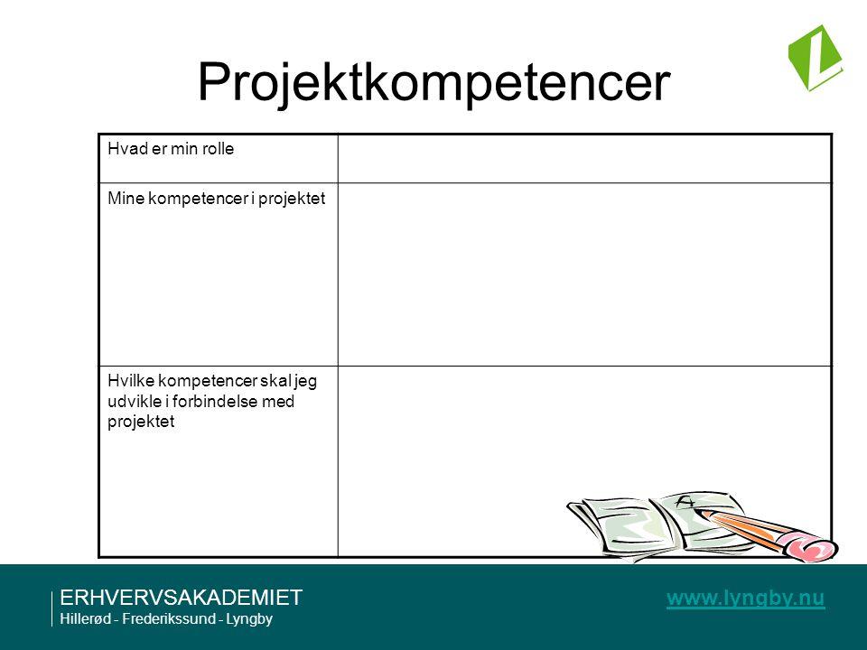 Projektkompetencer Hvad er min rolle Mine kompetencer i projektet